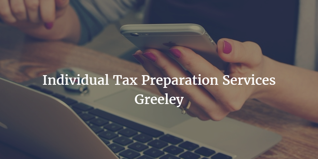 Individual Tax Preparation Services Greeley